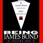 Being James Bond - Volume One